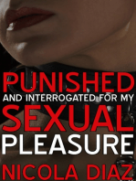 Punished and Interrogated For My Sexual Pleasure