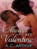 Always My Valentine (A Donovan Friends Novella)