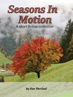 Seasons In Motion a Short Fiction Collection