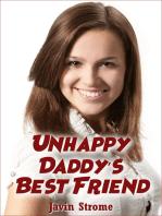 Unhappy Daddy's Best Friend