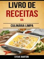 Livro de Receitas da Culinária Limpa