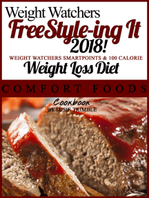 Weight Watchers FreeStyle-ing It 2018! Weight Watchers SmartPoints & 100 Calorie Weight Loss Diet Southern Comfort Foods Cookbook