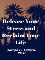Release Your Stress and Reclaim Your Life