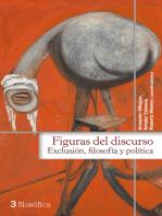 Figuras del discurso: Exclusión, filosofía y política