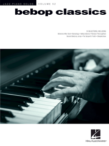 Bebop Classics: Jazz Piano Solos Series Volume 52
