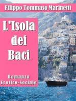 L'Isola dei Baci. Romanzo Erotico-Sociale