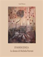 Evanescenza. Le donne di Michela Parroni
