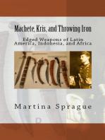 Machete, Kris, and Throwing Iron