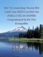 Het Verwantschap Tussen Het Ambt van JEZUS en Dat van JOHANNES de DOPER Geopenbaard in De Vier Evangeliën