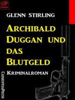 Archibald Duggan und das Blutgeld