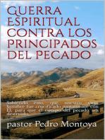 Guerra Espiritual contra los Principados del Pecado