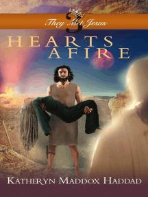 Hearts Afire: They Met Jesus, #3