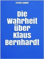 Die Wahrheit über Klaus Bernhardt