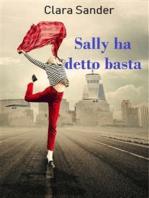Sally ha detto basta
