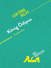 König Ödipus von Sophokles (Lektürehilfe): Detaillierte Zusammenfassung, Personenanalyse und Interpretation