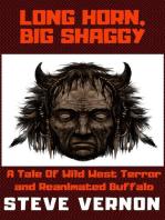 Long Horn, Big Shaggy