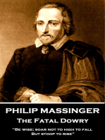 Philip Massinger - The Fatal Dowry