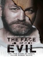 The Face of Evil - The True Story of the Serial Killer Robert Black
