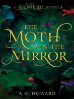 The Moth in the Mirror: A Splintered Novella
