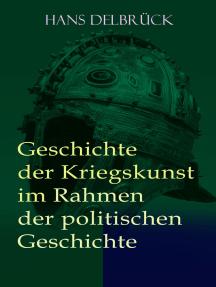 Geschichte der Kriegskunst im Rahmen der politischen Geschichte: Alle 4 Bände