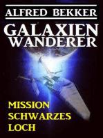 Galaxienwanderer - Mission Schwarzes Loch