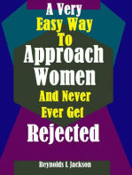 A Very Easy Way to Approach Women and Never Ever Get Rejected