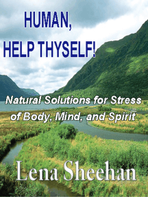 HUMAN, HELP THYSELF: Natural Solutions for Stress of Body, Mind and Spirit