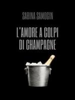 L'amore a colpi di Champagne
