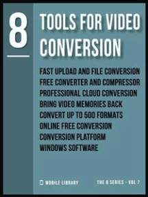 Tools For Video Conversion 8: Video Editing Made Simple  [ The 8 series - Vol 7 ]