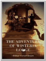 The Adventure of Wisteria Lodge