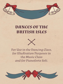 Dances of the British Isles - For Use in the Dancing Class, for Illustration Purposes in the Music Class and for Pianoforte Soli.