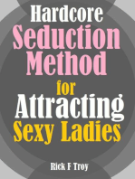 Hardcore Seduction Method for Attracting Sexy Ladies