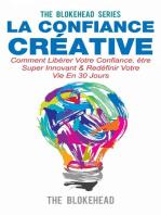 La confiance créative :Comment libérer votre confiance, être super innovant & redéfinir votre vie en 30 jours
