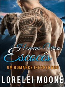 Homem-Urso Escocês: Um Romance Inesperado: Homem-Urso Escocês, #1