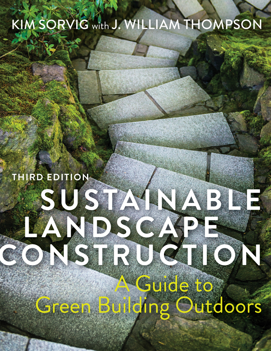 Read Sustainable Landscape Construction, Third Edition ...