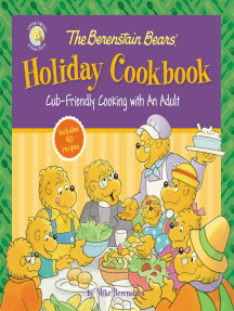 The Berenstain Bears' Holiday Cookbook: Cub-Friendly Cooking With an Adult