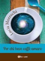 Per chi beve caffè amaro