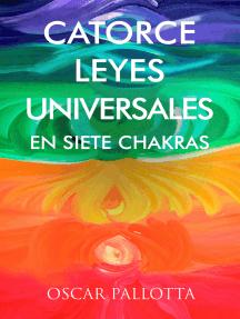 Catorce Leyes Universales en Siete Chakras