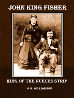 John King Fisher - King of the Nueces Strip