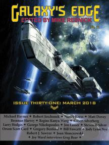 Galaxy's Edge Magazine: Issue 31, March 2018: Galaxy's Edge, #31