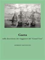 """Gaeta nella descrizione dei viaggiatori del """"Grand Tour"""""""