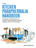 The Kitchen Paraphernalia Handbook: Hundreds of Substitutions for Common and Uncommon Utensils, Gadgets, Tools, and Techniques.