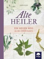 Alte Heiler: Ein neuer Weg zu den Wildkräutern