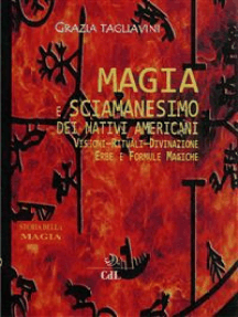 Magia e Sciamanesimo dei Nativi Americani: Storia della MAgia