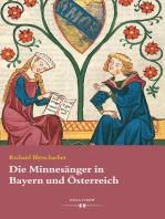 Die Minnesänger in Bayern und Österreich