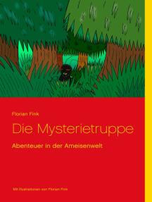 Die Mysterietruppe: Abenteuer in der Ameisenwelt
