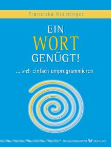 Ein Wort genügt!: Sich einfach umprogrammieren