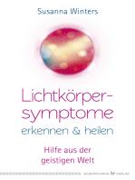 Lichtkörpersymptome erkennen und heilen