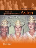 Fernes geheimnisvolles Asien. Mystik & Realität