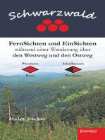 Schwarzwald - FernSichten und EinSichten während einer Wanderung über den Westweg und den Ostweg